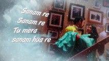 Sanam Re [Title Song] [Full Audio Song with Lyrics] u2013 Sanam Re [2016] FT. Pulkit Samrat & Yami Gautam & Urvashi Rautela [FULL HD] - (SULEMAN - RECORD)