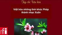 Tạp chí văn hóa RFI -Việt hóa những tình khúc Pháp thành nhạc Xuân