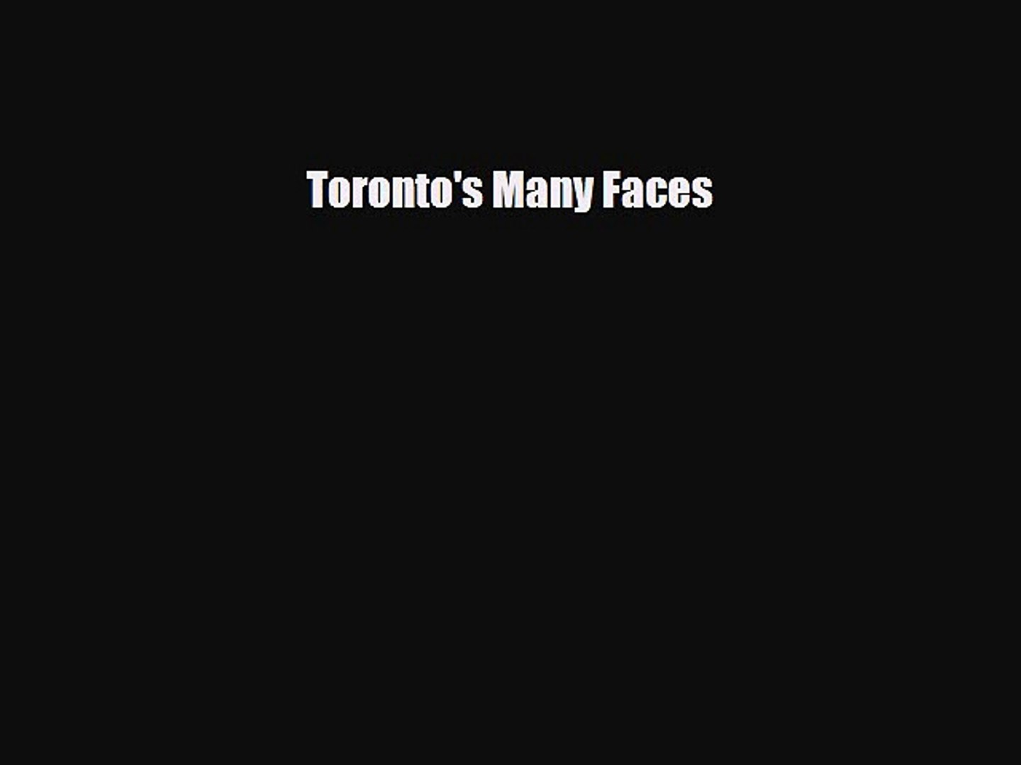 Download Toronto's Many Faces PDF Book Free