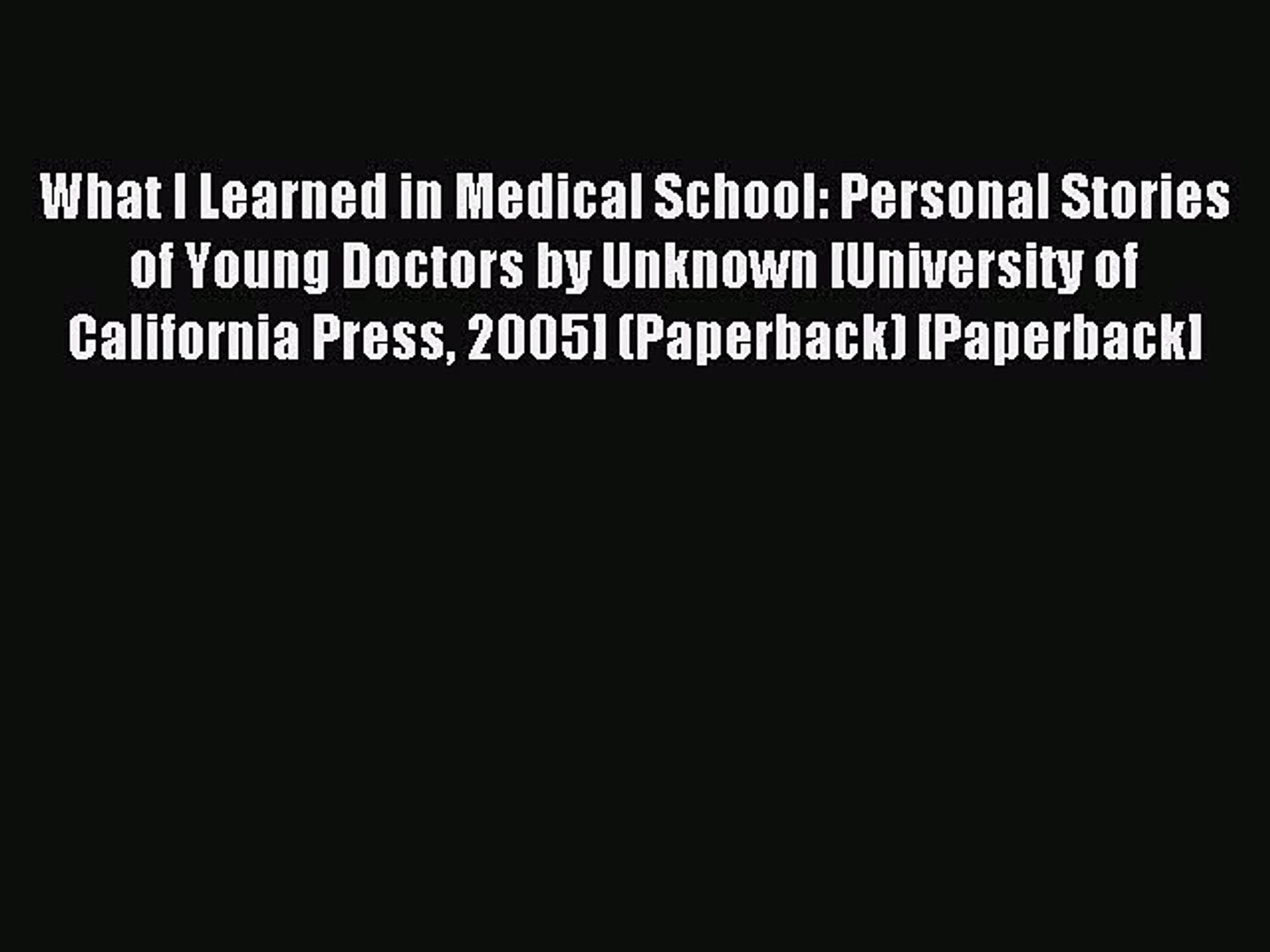 Read What I Learned in Medical School: Personal Stories of Young Doctors by Unknown [University