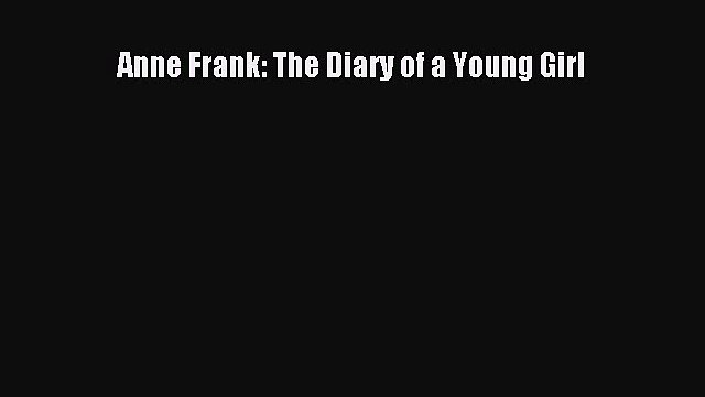 Download Anne Frank: The Diary of a Young Girl PDF OnlineDownload Anne Frank: The Diary of
