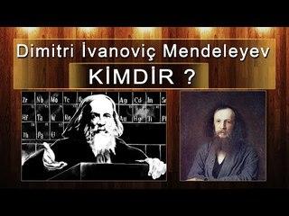Dimitri İvanoviç Mendeleyev Kimdir ?Bilim Alanında Yaptığı Çalışmalar Nelerdir