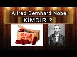 Alfred Bernhard Nobel Kimdir? Buluşları Nelerdir?