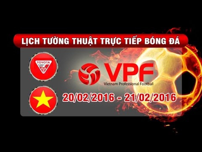 Lịch tường thuật trực tiếp vòng 1 TOYOTA V.League 1-2016