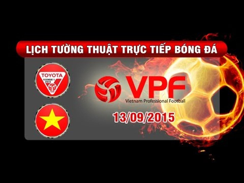 Lịch tường thuật trực tiếp vòng 25 TOYOTA V.League 1-2015