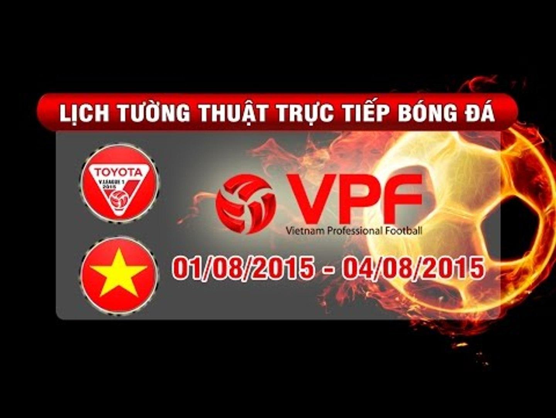 Lịch tường thuật trực tiếp vòng 19 TOYOTA V.League 1-2015