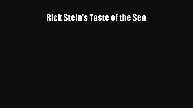 Read Rick Stein's Taste of the Sea Ebook Free