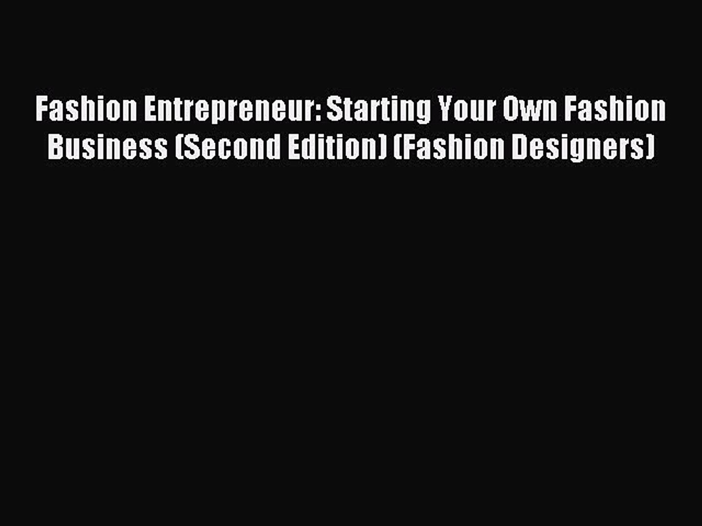 Read Fashion Entrepreneur: Starting Your Own Fashion Business (Second Edition) (Fashion Designers)