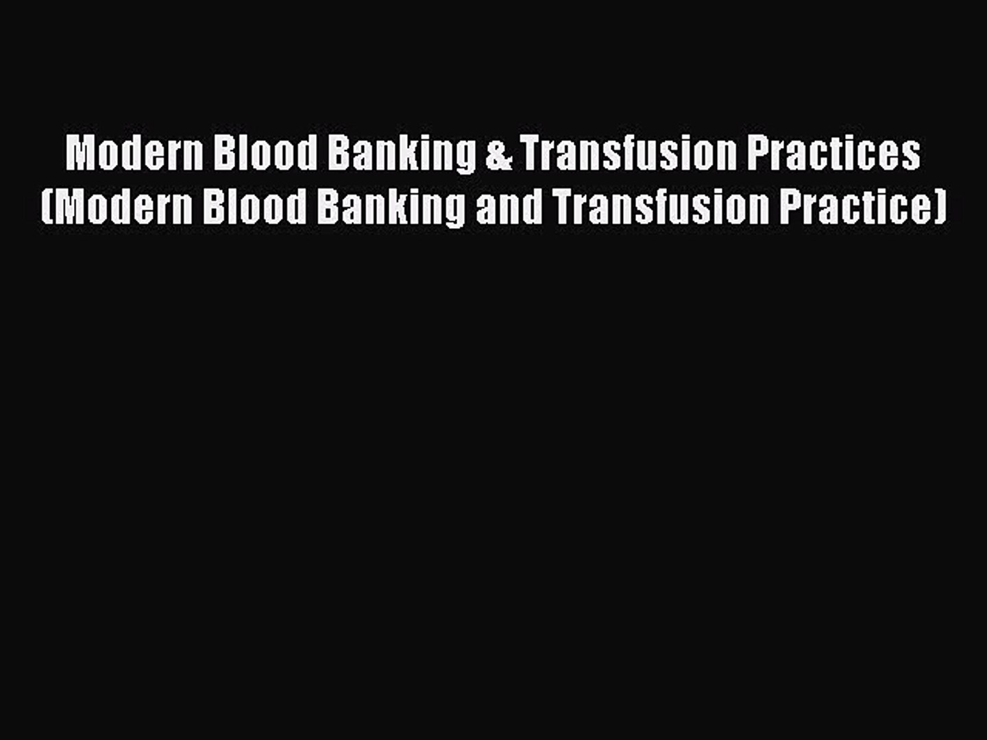 [PDF] Modern Blood Banking & Transfusion Practices (Modern Blood Banking and Transfusion Practic