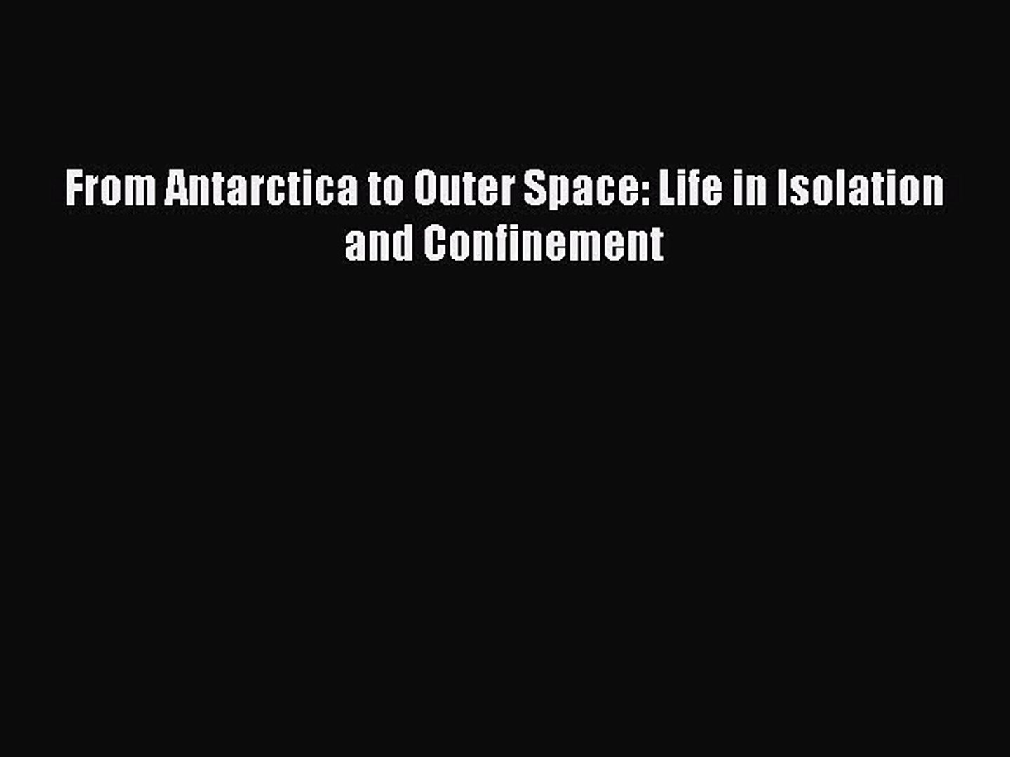 Download From Antarctica to Outer Space: Life in Isolation and Confinement  Read Online