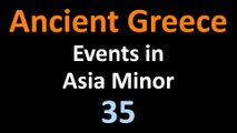 Ancient Greek History - Events in Asia Minor - 35