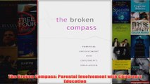 Download PDF  The Broken Compass Parental Involvement with Childrens Education FULL FREE