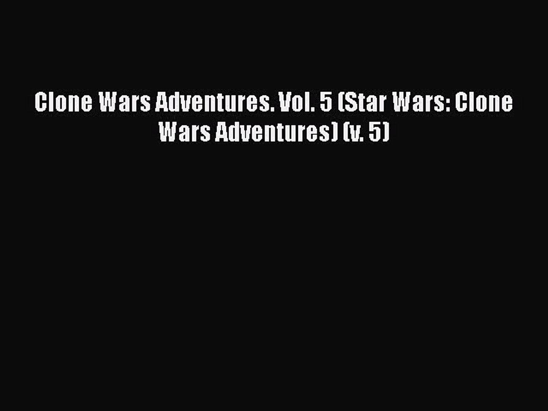 Download Clone Wars Adventures. Vol. 5 (Star Wars: Clone Wars Adventures) (v. 5) [PDF] Online