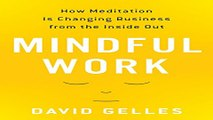 Read Mindful Work  How Meditation Is Changing Business from the Inside Out Ebook pdf download
