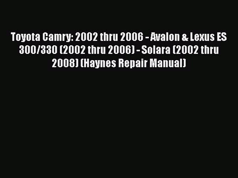 Book Toyota Camry: 2002 thru 2006 - Avalon & Lexus ES 300/330 (2002 thru 2006) - Solara (2002