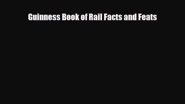 PDF Guinness Book of Rail Facts and Feats Free Books