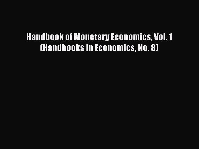 Handbook of Monetary Economics, Vol. 1