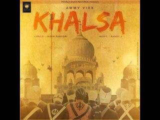 Khalsa - Ammy Virk    Full Audio Song    Baisakhi Special Song    Patiala Shahi Records