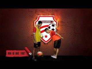Hướng dẫn Bóng đá nghệ thuật - kỹ thuật lên bóng bằng gót