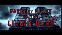 Paris by Night of the living dead - film complet en Français