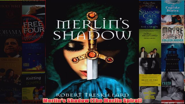 Download PDF  Merlins Shadow The Merlin Spiral FULL FREE