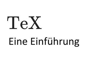 X05 - Was ist TeX? Vorteile von TeX. Eine Einführung für Anfänger