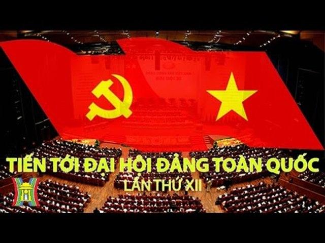 Đại Hội Đảng toàn quốc XII: Niềm tin và kỳ vọng | HanoiTV