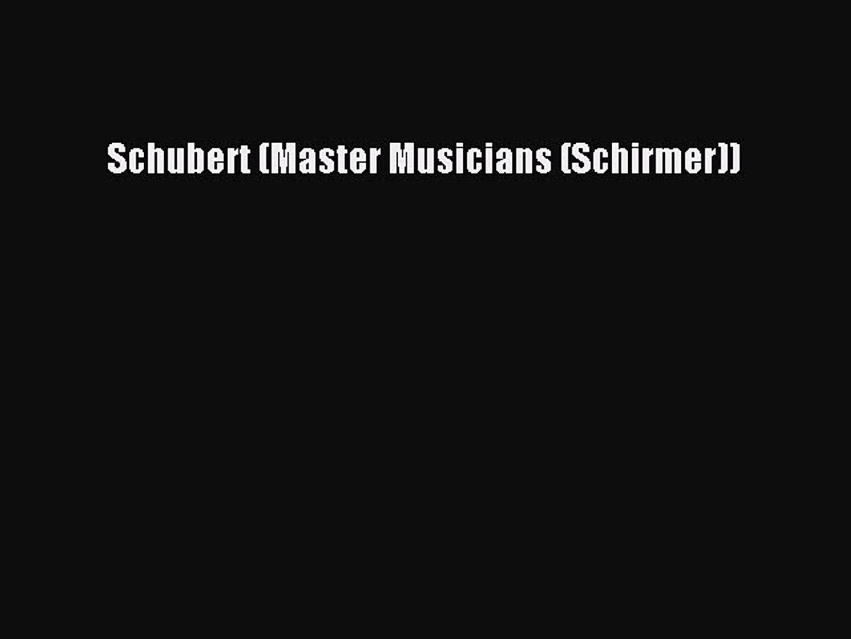 PDF Schubert (Master Musicians (Schirmer)) Free Books