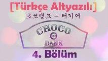 [Türkçe Altyazılı] Choco Bank 4.Bölüm / EXO Kai