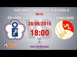 Đài Loan (TQ) vs Trung Quốc - Tranh giải 3 Cúp bóng chuyền châu Á 2015