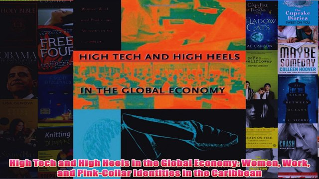 Download PDF  High Tech and High Heels in the Global Economy Women Work and PinkCollar Identities in FULL FREE