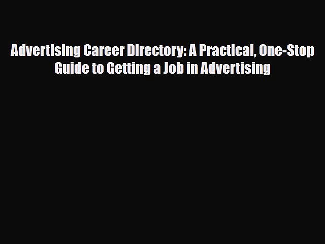 [PDF] Advertising Career Directory: A Practical One-Stop Guide to Getting a Job in Advertising