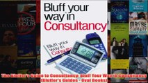 Download PDF  The Bluffers Guide to Consultancy Bluff Your Way in Consultancy Bluffers Guides  Oval FULL FREE