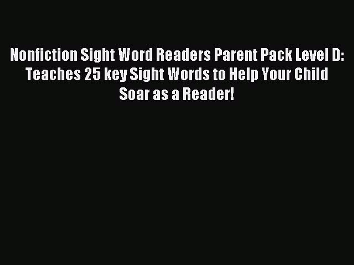 Nonfiction Sight Word Readers Parent Pack Level C Teaches 25 key Sight Words to Help Your Child Soar as a Reader!