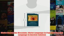 Download PDF  Christ Among the Messiahs Christ Language in Paul and Messiah Language in Ancient Judaism FULL FREE