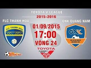 FLC Thanh Hóa vs QNK Quảng Nam - V.League 2015 | FULL
