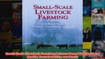 Download PDF  SmallScale Livestock Farming A GrassBased Approach for Health Sustainability and Profit FULL FREE