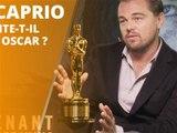 DiCaprio : 5 raisons pour lesquelles il mérite l'Oscar