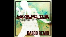 Friedrick Ryan Ft. Dasco - Love on the Dance Floor - Dasco Remix (Radio Mix) (Audio)