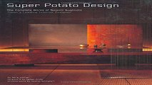 Download Super Potato Design  The Complete Works of Takashi Sugimoto  Japan s Leading Interior