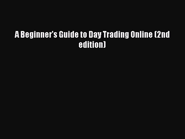 Download A Beginner's Guide to Day Trading Online (2nd edition)  EBook