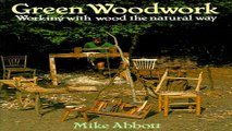 Read Green Woodwork  Working with Wood the Natural Way Ebook pdf download