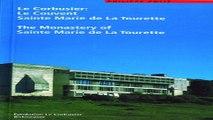 Download Le Corbusier  Le Couvent Sainte Marie de La Tourette   The Monastery of Sainte Marie de
