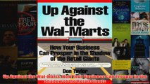 Download PDF  Up Against the WalMarts How Your Business Can Prosper in the Shadow of the Retail Giants FULL FREE