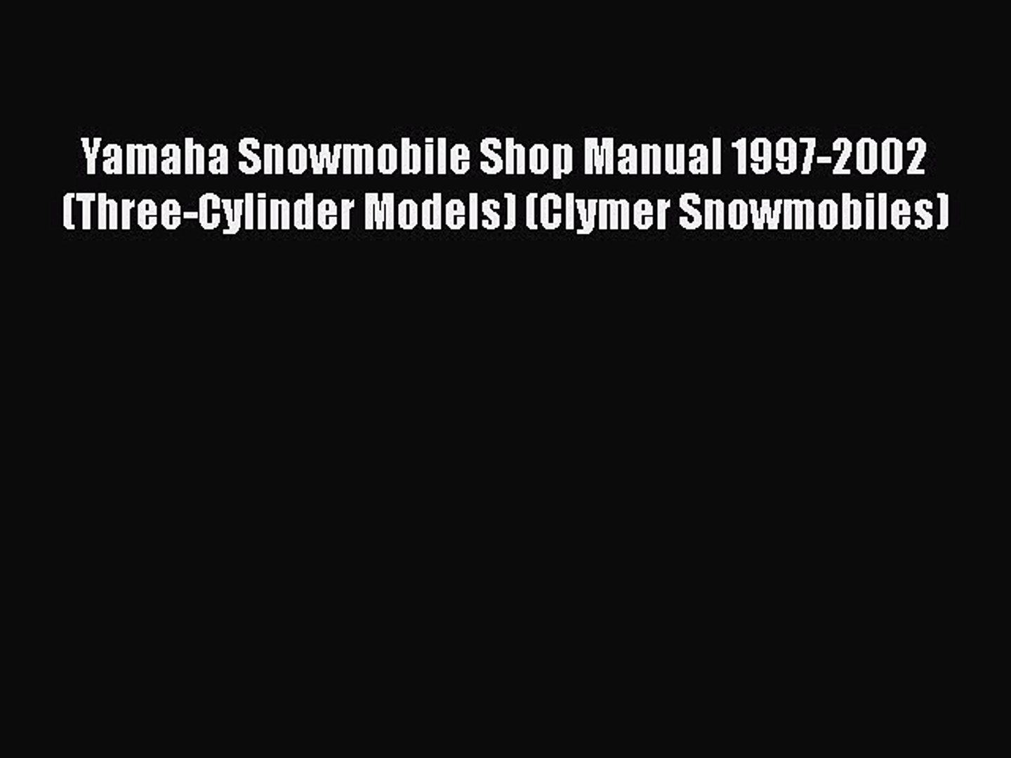 Download Yamaha Snowmobile Shop Manual 1997-2002 (Three-Cylinder Models)  (Clymer Snowmobiles)