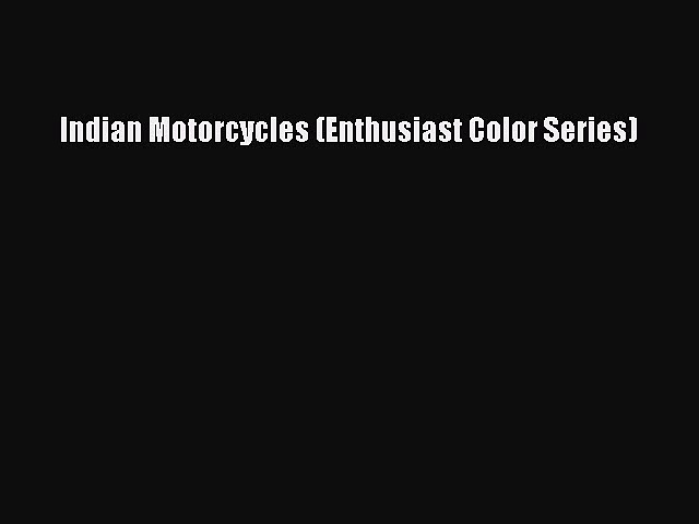 PDF Indian Motorcycles (Enthusiast Color Series) Free Full Ebook