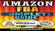 Read Amazon FBA  Complete Guide  Make Money Online With Amazon FBA  The Fulfillment by Amazon