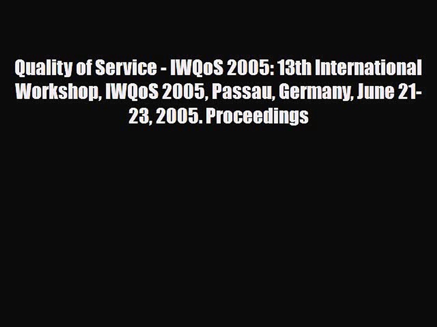 [PDF] Quality of Service - IWQoS 2005: 13th International Workshop IWQoS 2005 Passau Germany