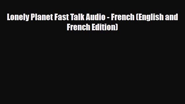 PDF Lonely Planet Fast Talk Audio - French (English and French Edition) Ebook