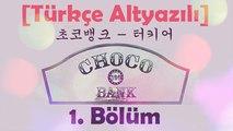 [Türkçe Altyazılı] Choco Bank 1. Bölüm / EXO Kai